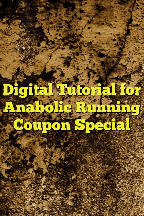 Digital Tutorial for Anabolic Running Coupon Special
