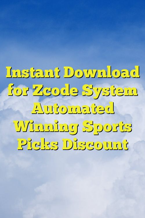 Instant Download for Zсode System Automated Winning Sports Picks Discount