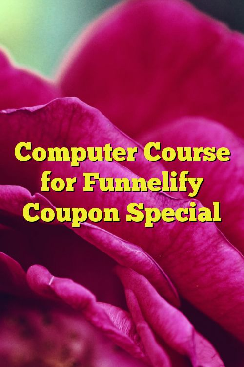 Computer Course for Funnelify Coupon Special