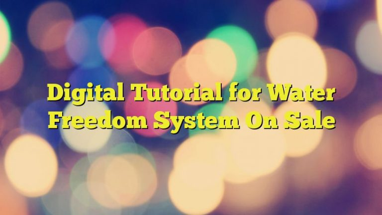 Digital Tutorial for Water Freedom System On Sale
