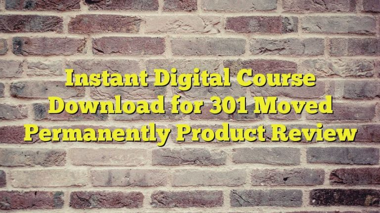 Instant Digital Course Download for 301 Moved Permanently Product Review
