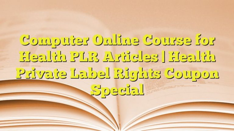 Computer Online Course for Health PLR Articles | Health Private Label Rights Coupon Special