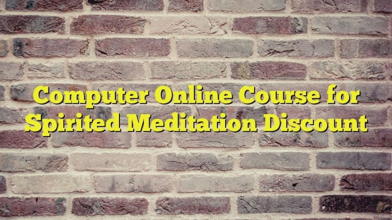Computer Online Course for Spirited Meditation Discount