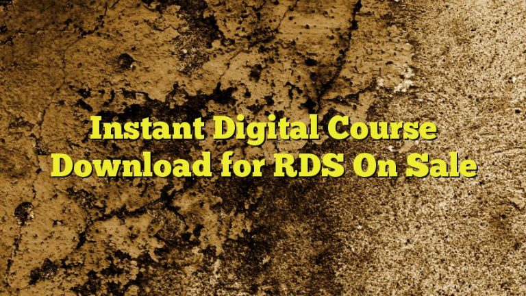 Instant Digital Course Download for RDS On Sale