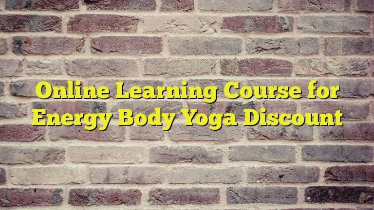 Online Learning Course for Energy Body Yoga Discount