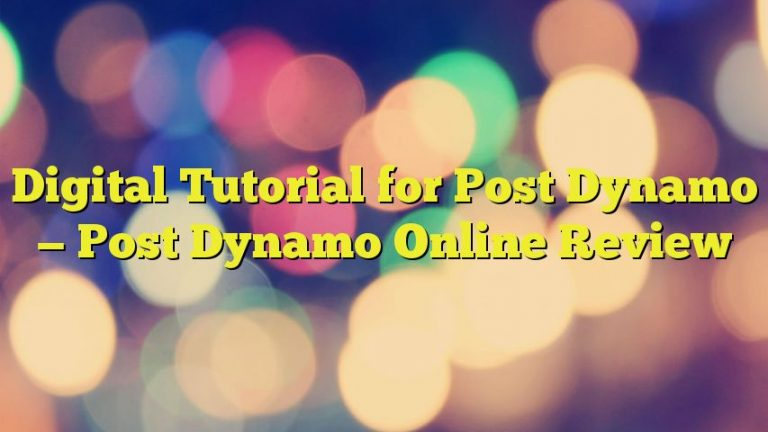 Digital Tutorial for Post Dynamo — Post Dynamo Online Review