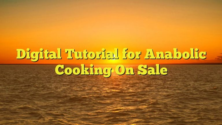 Digital Tutorial for Anabolic Cooking On Sale