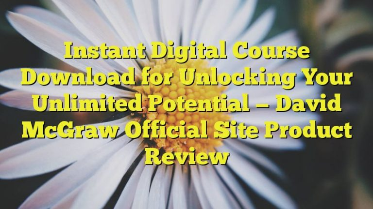 Instant Digital Course Download for Unlocking Your Unlimited Potential — David McGraw Official Site Product Review