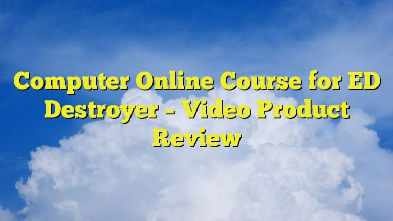 Computer Online Course for ED Destroyer – Video Product Review