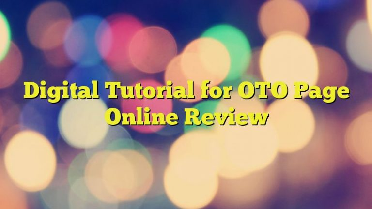 Digital Tutorial for OTO Page Online Review