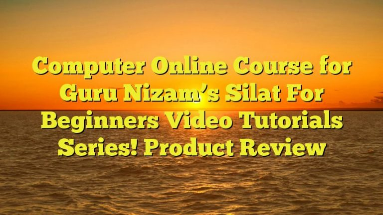 Computer Online Course for Guru Nizam's Silat For Beginners Video Tutorials Series! Product Review