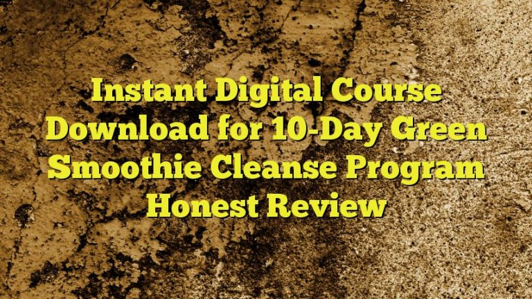 Instant Digital Course Download for 10-Day Green Smoothie Cleanse Program Honest Review