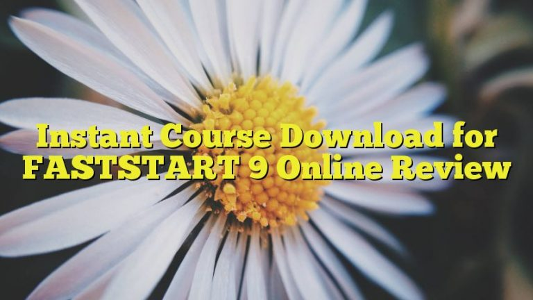 Instant Course Download for FASTSTART 9 Online Review