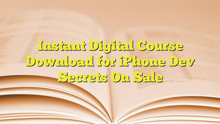 Instant Digital Course Download for iPhone Dev Secrets On Sale