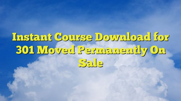 Instant Course Download for 301 Moved Permanently On Sale