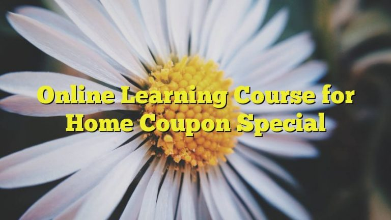 Online Learning Course for Home Coupon Special