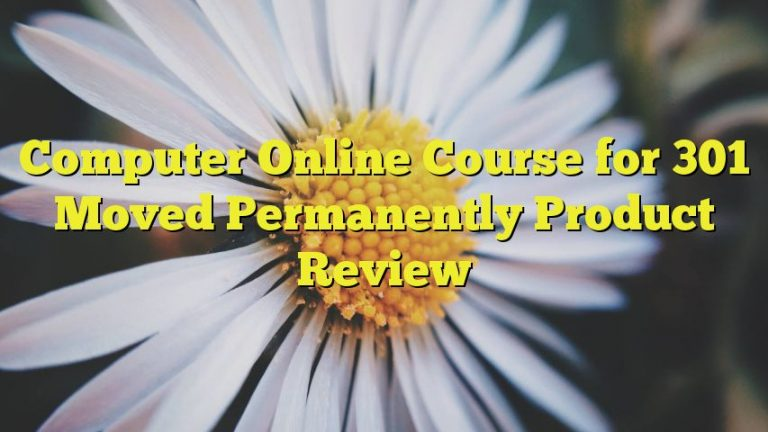 Computer Online Course for 301 Moved Permanently Product Review