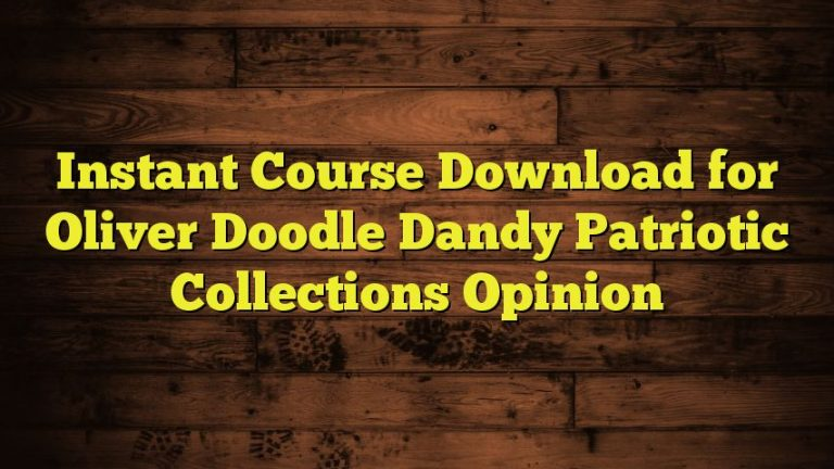 Instant Course Download for Oliver Doodle Dandy Patriotic Collections Opinion