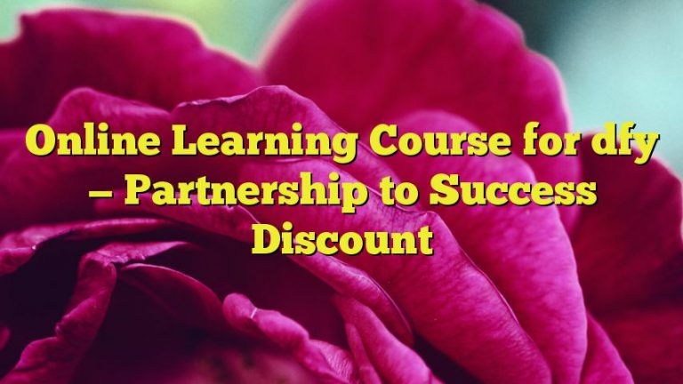 Online Learning Course for dfy — Partnership to Success Discount