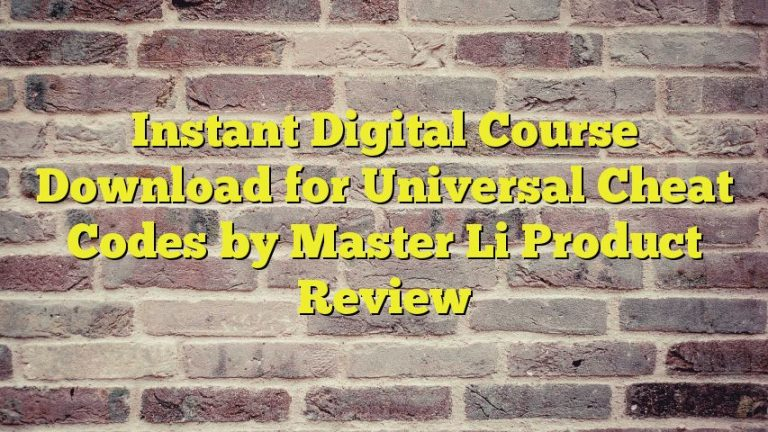 Instant Digital Course Download for Universal Cheat Codes by Master Li Product Review