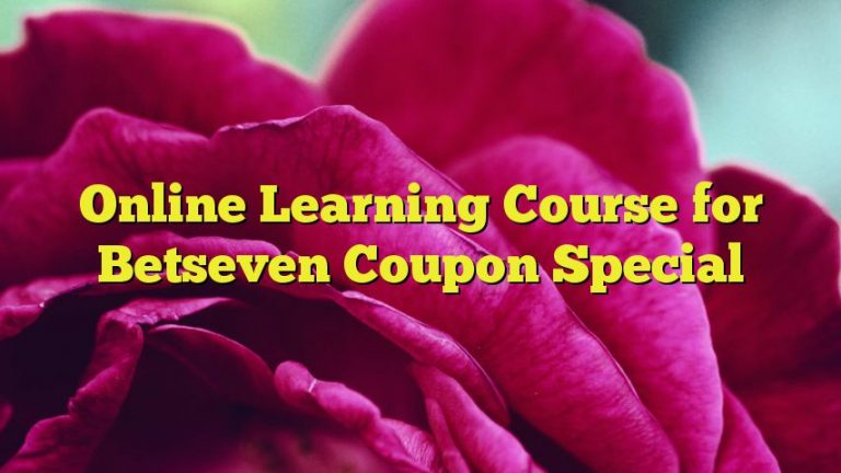 Online Learning Course for Betseven Coupon Special