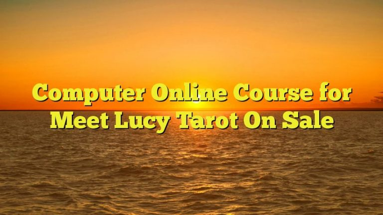 Computer Online Course for Meet Lucy Tarot On Sale