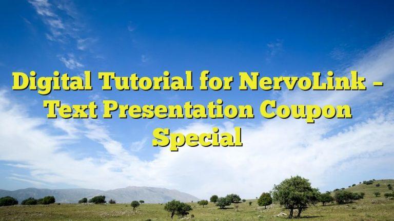 Digital Tutorial for NervoLink – Text Presentation Coupon Special