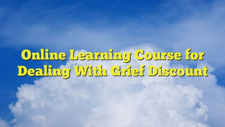 Online Learning Course for Dealing With Grief Discount