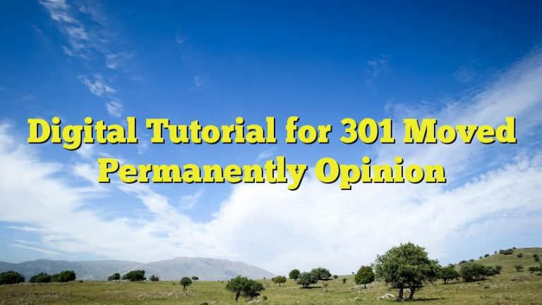 Digital Tutorial for 301 Moved Permanently Opinion