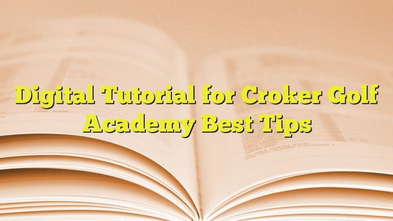 Digital Tutorial for Croker Golf Academy Best Tips