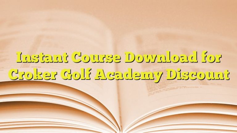 Instant Course Download for Croker Golf Academy Discount