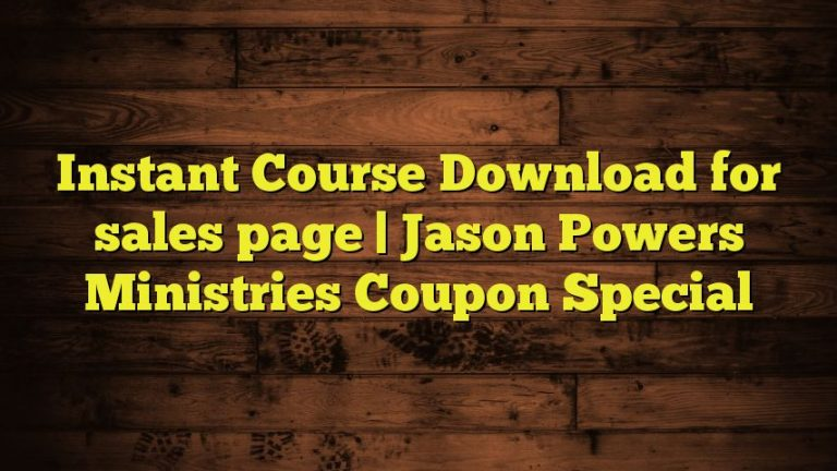 Instant Course Download for sales page   Jason Powers Ministries Coupon Special
