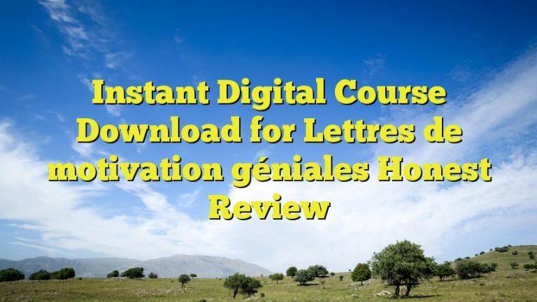 Instant Digital Course Download for Lettres de motivation géniales Honest Review