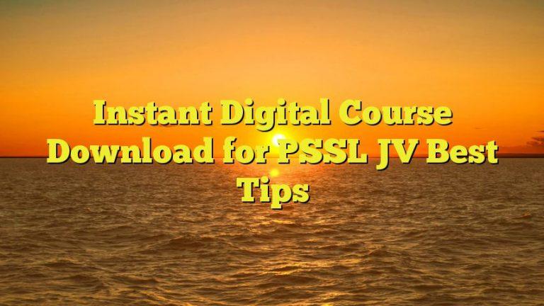 Instant Digital Course Download for PSSL JV Best Tips