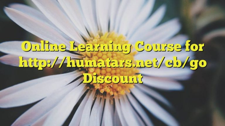 Online Learning Course for http://humatars.net/cb/go Discount