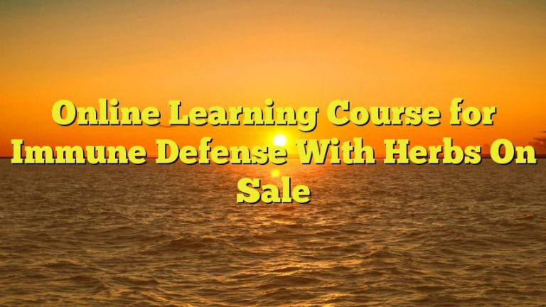 Online Learning Course for Immune Defense With Herbs On Sale