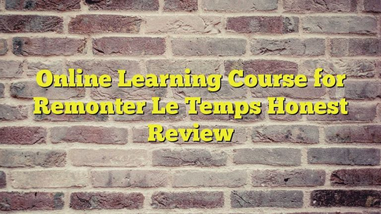 Online Learning Course for Remonter Le Temps Honest Review