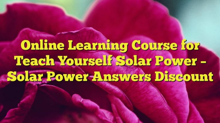 Online Learning Course for Teach Yourself Solar Power – Solar Power Answers Discount