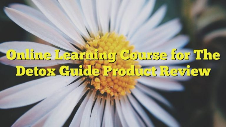 Online Learning Course for The Detox Guide Product Review