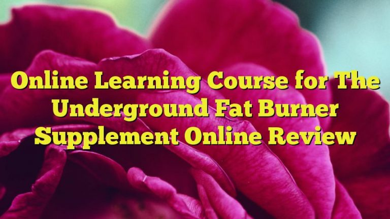 Online Learning Course for The Underground Fat Burner Supplement Online Review